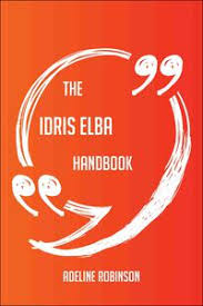 The Idris Elba Handbook - Everything You Need To Know About Idris ...