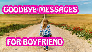 😟 goodbye messages for boyfriend sad goodbye quotes for him