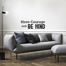 Have Courage And Be Kind Inspirational Quote Wall Art Vinyl Decal 7 X 20 For Sale Online