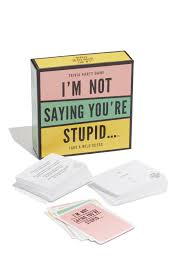 games i m not saying you re stupid