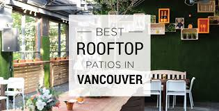 best rooftop patios in vancouver dished