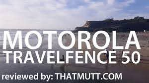 Motorola Travelfence50 Review Thatmutt Com Youtube
