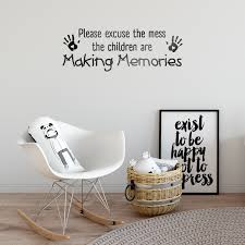 Vinyl Art Wall Decal Please Excuse The Mess The Children Are Making Memories Ebay