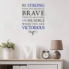 Amazon Com Intiu Vinyl Wall Decal Quote Stickers Home Decoration Wall Art Mural Be Strong Brave And Humble Home Kitchen
