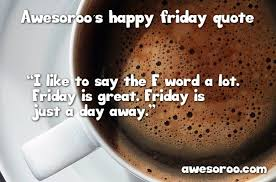 🥇 really cool happy friday quotes messages dec