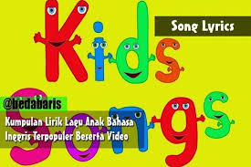 kumpulan lirik lagu anak bahasa inggris terpopuler beserta video