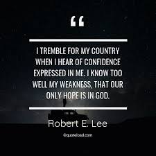 i tremble for my country when i hear o robert e lee about god