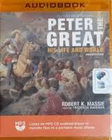 Peter the Great - His Life and World written by Robert K. Massie performed  by Frederick Davidson on MP3 CD (Unabridged) - Brainfood Audiobooks UK