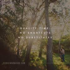 quality time no shortcuts no substitutes christian marriage quotes