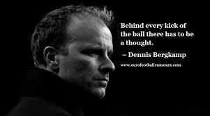 football quotes dennis bergkamp