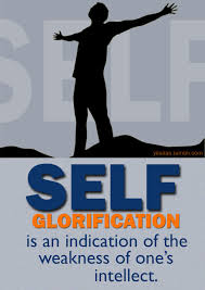 Self glorification | Wisdom quotes, World religions, Words