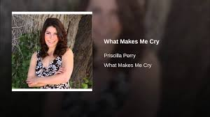 What Makes Me Cry - YouTube