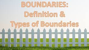 Boundaries Definition And Types Of Boundaries
