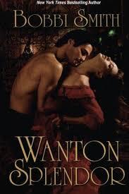 9781477842553: Wanton Splendor - AbeBooks - Bobbi Smith: 1477842551