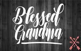 Blessed Grandma Saying Quote Sticker Decal Laptop Yeti Car Tumbler Cup Macbook Ebay