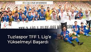 Tuzlaspor TFF 1. Lig'e Yükselmeyi Başardı - Spor Haber Ajansı