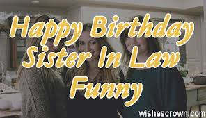 top happy birthday sister in law funny quotes sms images
