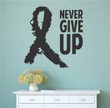 Wrought Studio Eslinger Cancer Awareness Ribbon Never Give Up Vinyl Words Wall Decal Wayfair