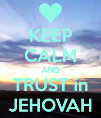 jehovah wallpaper keep calm and trust