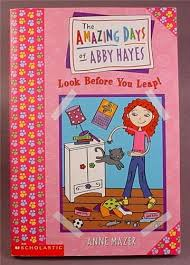 The Amazing Days of Abby Hayes, Look Before You Leap, Paperback Chapter  Book, #5, Scholastic - RONS RESCUED TREASURES