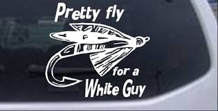 Pretty Fly For A White Guy Car Or Truck Window Decal Sticker Rad Dezigns
