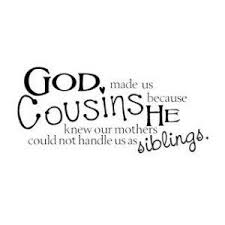 funny cousin quotes in my cousin i a second best cousin