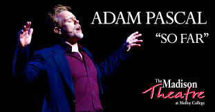 """Adam Pascal """"So Far"""" - July 12 - Madison Theatre at Molloy College"""