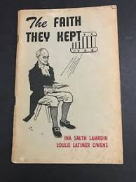 The Faith They Kept by Ina Smith Lambdin / Loulie Owens (Booklet ...