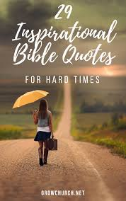 best inspirational bible quotes for hard times