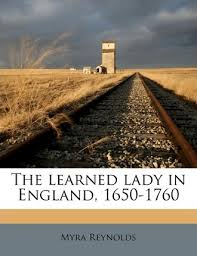 The Learned Lady in England, 1650-1760 : Myra Reynolds : 9781176450837