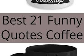 funny quotes coffee minnesota memes