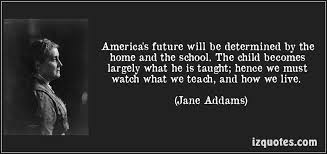 america s future will be determined by the home and the school