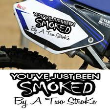 Smoked Two 2 Stroke Decal Vinyl Sticker Motocross Mx Bike Ktm Yamaha 250cc Quad Ebay