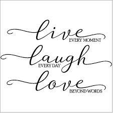 Live Every Moment Laugh Everyday Love Beyond Words Vinyl Lettering Wall Decal Black 21 H X 32 W Walmart Com Walmart Com