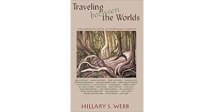 Traveling between the Worlds: Conversations with Contemporary Shamans by  Hillary S. Webb