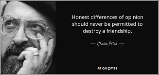 chaim potok quote honest differences of opinion should never be