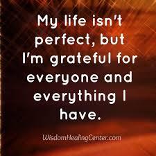 my life isn t perfect but i m grateful wisdom healing center