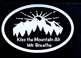 Kiss The Mountain Air We Breathe Sticker Car Decal Etsy