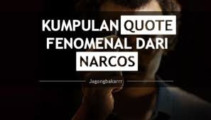 quote dari narcos yang bikin merinding kaskus