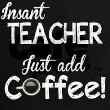 quotes about coffee and teachers quotes