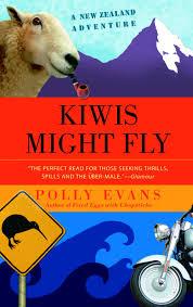 Kiwis Might Fly: A New Zealand Adventure: Evans, Polly: 9780385339940:  Amazon.com: Books