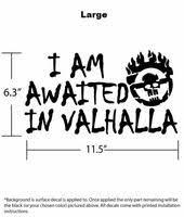 I Am Awaited In Valhalla War Boy Text Decal Bamfdecals