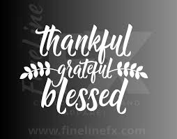 Thankful Grateful Blessed Vinyl Decal Sticker Etsy