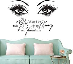Amazon Com Eyes Wall Decals Beauty Salon Girl Eye Lash Quote A Girl Shoud Be Two Things Classy And Fabulous Art Vinyl Bedroom Decoration Make Up Vinyl Stickers Ny 380 57x80cm Black Arts Crafts