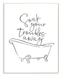 Stupell Industries Soak Your Troubles Away Wall Art Best Price And Reviews Zulily