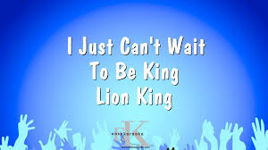 I Just Can't Wait To Be King - Lion King (Karaoke Version) - YouTube