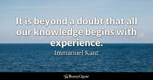 immanuel kant it is beyond a doubt that all our