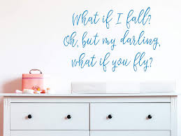 Amazon Com Story Of Home Llc What If I Fall Oh But My Darling What If You Fly Wall Decal Nursery Wall Decal Kids Room Wall Decal Nursery Wall Sticker Kids Room Wall