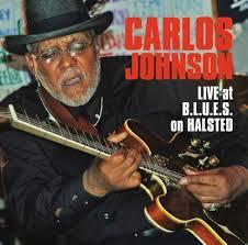 Carlos Johnson - Live at B.L.U.E.S. On Halsted by Carlos Johnson ...