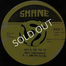 P. J. SMITH & CO. - HOLD ON TO IT / HEY MISTER / SHANE / US 7
